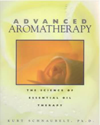 Advanced Aromatherapy by Kurt Schnaubelt