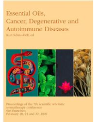 Essential Oils, Cancer, Degenerative and Autoimmune Diseases 2009